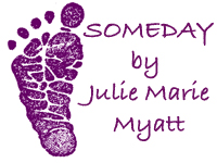 Baby footprint Someday by Julie Marie Myatt